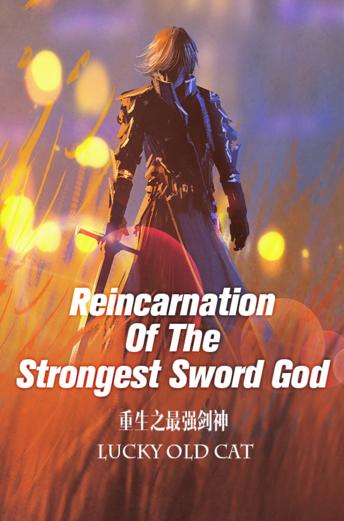 Reincarnation Of The Strongest Sword God – Comrade Mao